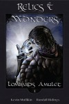 Relics and Wonders: Lombard's Amulet - Kevin Mullikin, Randall Ridings