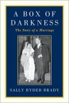 A Box of Darkness: The Story of a Marriage - Sally Ryder Brady