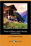 Peeps at Many Lands: Norway (Illustrated Edition) (Dodo Press) - Augustus F. Mockler-Ferryman, Alfred Heaton Cooper, Nico Jungman