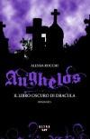 Anghelos. Il libro oscuro di Dracula - Alessia Rocchi