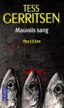 Mauvais sang - Tess Gerritsen