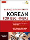 Korean for Beginners: Mastering Conversational Korean (CD-ROM Included) - Henry J. Amen IV, Kyubyong Park