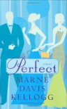 Perfect - Marne Davis Kellogg