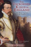 The Uncrowned Kings of England: The Black Legend of the Dudleys - Derek Wilson