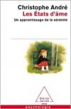 Les Etats d'âme: Un apprentissage de la sérénité - Christophe André
