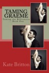 Taming Graeme (Taming the Billionaire) - Kate Britton
