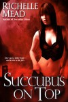 Succubus On Top (Georgina Kincaid, #2) - Richelle Mead