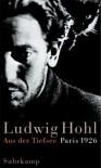 Aus der Tiefsee : Paris 1926 - Ludwig Hohl