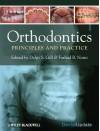 Orthodontics: Principles and Practice - Daljit Gill, Farhad B. Naini