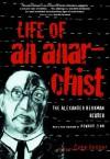 Life of an Anarchist: The Alexander Berkman Reader - Alexander Berkman, Gene Fellner, Howard Zinn