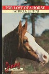 For Love of a Horse - Patricia Leitch