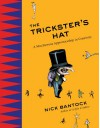 The Trickster's Hat: A Mischievous Apprenticeship in Creativity - Nick Bantock