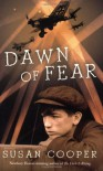 Dawn of Fear - Susan Cooper