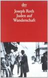 Juden auf Wanderschaft - Joseph Roth