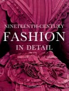 Nineteenth-Century Fashion in Detail - Lucy Johnston, Marion Kite, Helen Persson, Leonie Davis, Richard Davis