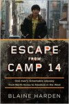 Escape from Camp 14: One Man's Remarkable Odyssey from North Korea to Freedom in the West -