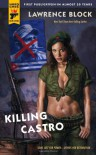 Killing Castro (Hard Case Crime, #51) - Lawrence Block