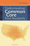 Understanding Common Core Standards - John Kendall