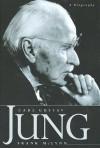 Carl Gustav Jung: A Biography - Frank McLynn