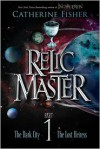 Relic Master Part 1 - Catherine Fisher