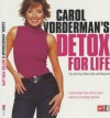 Carol Vorderman's Detox for Life: The 28 Day Detox Diet and Beyond - Carol Vorderman;Ko Chohan;Anita Bean