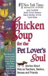 Chicken Soup for the Pet Lover's Soul (Chicken Soup for the Soul) - Jack Canfield, Mark Victor Hansen, Marty Becker