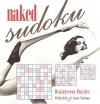 Naked Sudoku - Philip Riley, Laura Taalman, Brainfreeze Puzzles