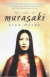 The Tale Of Murasaki - Liza Dalby