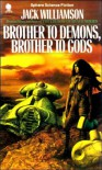 Brother to Demons, Brother to Gods (Sphere science fiction) - JACK WILLIAMSON
