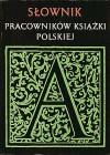 Słownik pracowników książki polskiej. Suplement - Irena Treichel