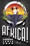 O, Africa!: A Novel - Andrew Lewis Conn
