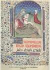Książka rękopiśmienna jako dzielo sztuki - praca zbiorowa