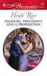 Pleasure, Pregnancy and a Proposition (Harlequin Presents #2809) - Heidi Rice