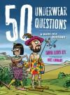 50 Underwear Questions: A Bare-All History - Tanya Lloyd Kyi, Ross Kinnaird