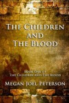The Children and The Blood: 1 - Megan Joel Peterson