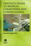 Dentist's Guide to Medical Conditions and Complications - Kanchan Ganda