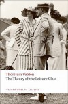 The Theory of the Leisure Class (Oxford World's Classics) - Thorstein Veblen, Martha Banta