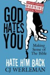 God Hates You, Hate Him Back: Making Sense of The Bible (Revised International Edition) - C.J. Werleman