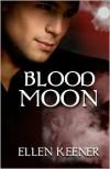 Blood Moon - Ellen Keener