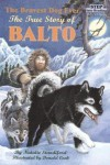 The Bravest Dog Ever:  The True Story of Balto (Step Into Reading, a Step 2 Book) - Natalie Standiford