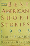 The Best American Short Stories 1993 - Louise Erdrich, Katrina Kenison