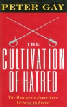 The Cultivation of Hatred - Peter Gay, Antonina Krass
