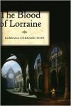 The Blood of Lorraine - Barbara Corrado Pope