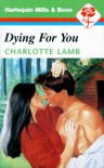 Dying for You - Charlotte Lamb