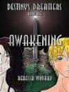 Awakening [Destiny's Dreamers Trilogy Book 1] - Rebecca Vinyard