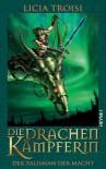 Der Talisman der Macht  (Die Drachenkämpferin, #3) - Licia Troisi