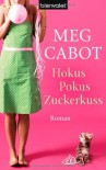Hokus Pokus Zuckerkuss  - Meg Cabot, Eva Malsch