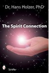 The Spirit Connection: How the Other Side Intervenes in Our Lives - Hans Holzer