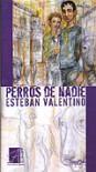 Perros de Nadie - Esteban Valentino