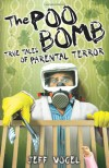 The Poo Bomb: True Tales of Parental Terror - Jeff Vogel